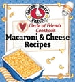 Circle of Friends Cookbook - 25 Mac & Cheese Recipes