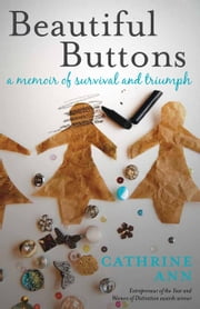 Beautiful Buttons: A Memoir of Survival and Triumph