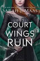 A Court of Wings and Ruin ebook by Sarah J. Maas