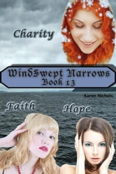 WindSwept Narrows: #13 Charity, Faith & Hope