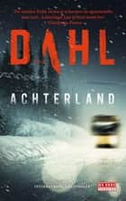 Achterland ebook by Arne Dahl, Ron Bezemer