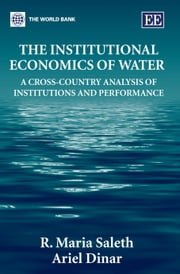 The Institutional Economics of Water: A Cross-Country Analysis of Institutions and Performance