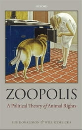 Zoopolis:A Political Theory of Animal Rights