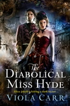 The Diabolical Miss Hyde, An Electric Empire Novel