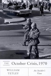October Crisis, 1970: An Insider's View