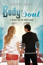 Body & Soul: A Ghost and the Goth Novel
