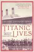 Titanic Lives: Migrants and Millionaires, Conmen and Crew