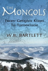 The Mongols: From Genghis Khan to Tamerlane