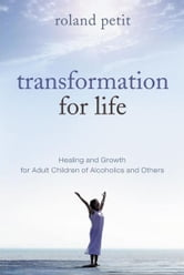 Transformation for Life: Healing & Growth for Adult Children of Alcoholics and Others