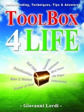 The ToolBox 4 Life: Understanding, Techniques & Answers to Life's Challenges