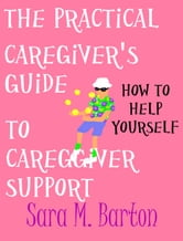 The Practical Caregiver&