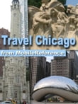 Travel Chicago: Illustrated City Guide And Maps. (Mobi Travel)