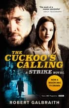 The Cuckoo's Calling - Cormoran Strike Book 1 ebook by Robert Galbraith