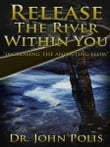 Release the River Within You: Increasing the Anointing Flow