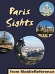 Paris Sights: a travel guide to the top 45 attractions in Paris, France (Mobi Sights)