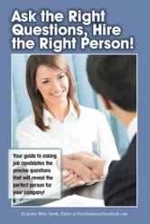 Ask the Right Questions, Hire the Right Person!