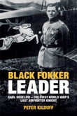 Black Fokker Leader: Carl Degelow-The First World War's Last Airfighter Knight