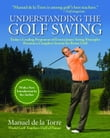Understanding The Golf Swing: Today's Leading Proponent of Ernest Jones' Swing Principles Presents a Complete System for Better Golf