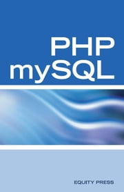 PHP mySQL Web Programming Interview Questions, Answers, and Explanations: PHP mySQL FAQ