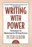 Writing With Power : Techniques For Mastering The Writing Process