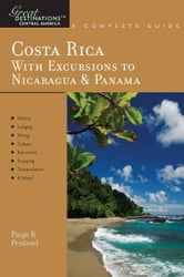 Explorer's Guide Costa Rica: With Excursions to Nicaragua & Panama: A Great Destination (Explorer's Great Destinations)