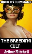 The Breeding Cult: Bred by Command (Virgin Impregnation Sex)