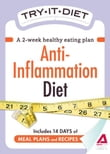 Try-It Diet - Anti-Inflammation Diet: A two-week healthy eating plan