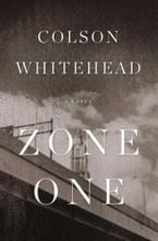 Zone One: A Novel, A Novel
