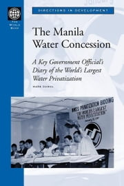 The Manila Water Concession: A Key Government Official's Diary of the World's Largest Water Privatization