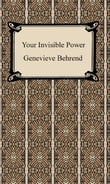 Your Invisible Power: Working Principles and Concrete Examples in Applied Mental Science