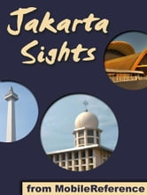 Jakarta Sights: a travel guide to the top attractions in Jakarta, Indonesia (Mobi Sights)