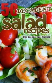 50 Decadent Salad Recipes