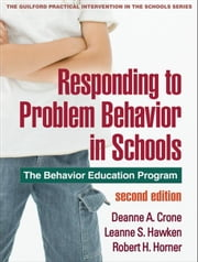 Responding to Problem Behavior in Schools  Second Edition