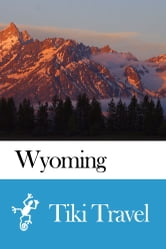 Wyoming (USA) Travel Guide - Tiki Travel