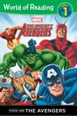 The Mighty Avengers: These are The Avengers (Level 1 Reader)