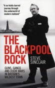 The Blackpool Rock: Guns, Gangs and Door Wars in Britain's Wildest Town