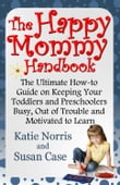 The Happy Mommy Handbook
