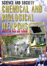 Chemical and Biological Weapons: Agents of War and Terror