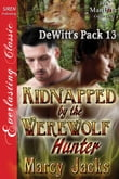Kidnapped by the Werewolf Hunter [DeWitt's Pack 13]