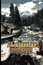 The Gold Rush: 1847-1849