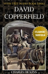 DAVID COPPERFIELD Classic Novels: New Illustrated [Free Audiobook Links]