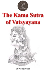 The Kama Sutra of Vatsyayana (FREE Audiobook Included!)