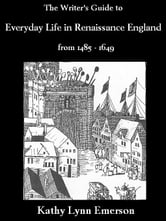 Writer's Guide to Everyday Life in Renaissance England