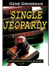 Single Jeopardy: Peter Sharp Legal Mystery #1