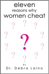 Eleven Reasons Why Women Cheat