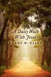 A Daily Walk With Jesus