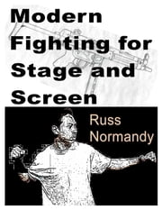 Modern Fighting for the Stage and Screen