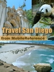 Travel San Diego, California: Illustrated City Guide And Maps (Mobi Travel)