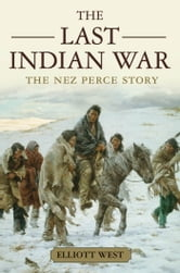 The Last Indian War:The Nez Perce Story