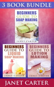 "(3 BOOK BUNDLE) ""Beginners Guide To Soap Making"" & ""Beginners Guide To Liquid Soap Making"" & ""Beginners Guide To Lotion Making"
